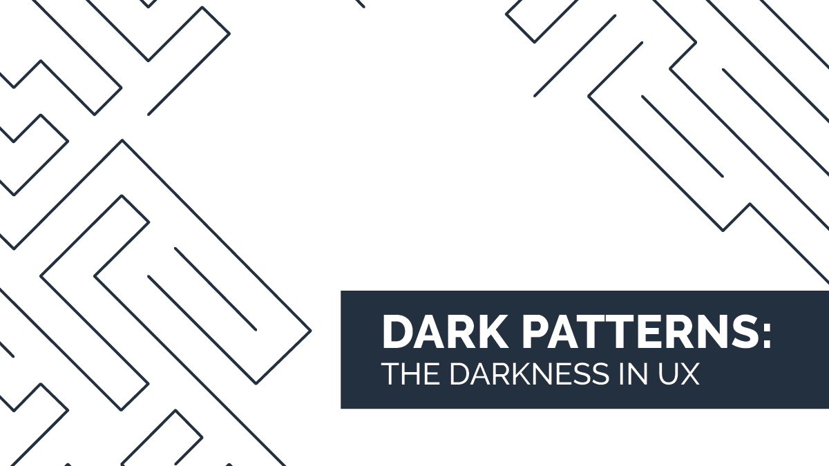 Dark Patterns: The darkness in UX